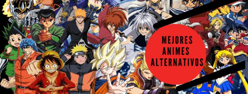 Mejores Animes Alternativos
